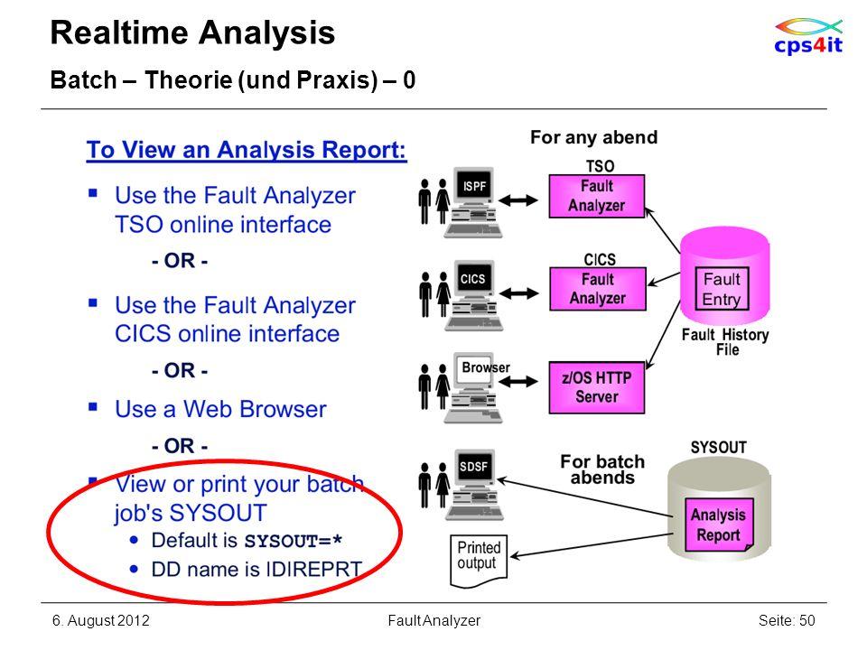 Realtime Analysis Batch – Theorie (und Praxis) – 0 6. August 2012Seite: 50Fault Analyzer