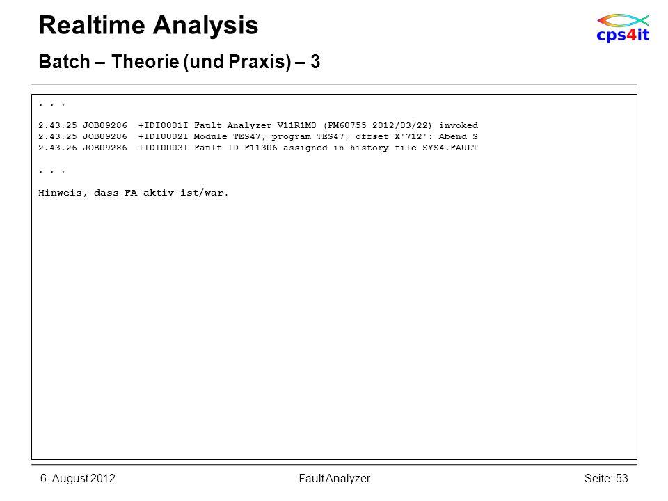6. August 2012Seite: 53Fault Analyzer Realtime Analysis Batch – Theorie (und Praxis) – 3... 2.43.25 JOB09286 +IDI0001I Fault Analyzer V11R1M0 (PM60755