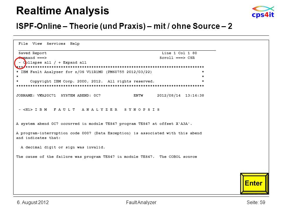 6. August 2012Seite: 59Fault Analyzer Realtime Analysis ISPF-Online – Theorie (und Praxis) – mit / ohne Source – 2 File View Services Help ___________