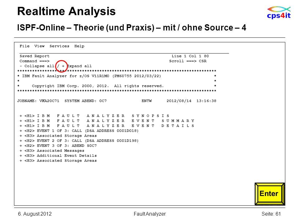 6. August 2012Seite: 61Fault Analyzer Realtime Analysis ISPF-Online – Theorie (und Praxis) – mit / ohne Source – 4 File View Services Help ___________