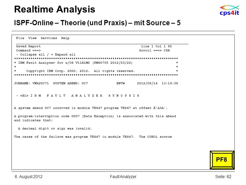 6. August 2012Seite: 62Fault Analyzer Realtime Analysis ISPF-Online – Theorie (und Praxis) – mit Source – 5 File View Services Help __________________