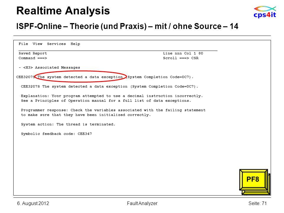 6. August 2012Seite: 71Fault Analyzer Realtime Analysis ISPF-Online – Theorie (und Praxis) – mit / ohne Source – 14 File View Services Help __________