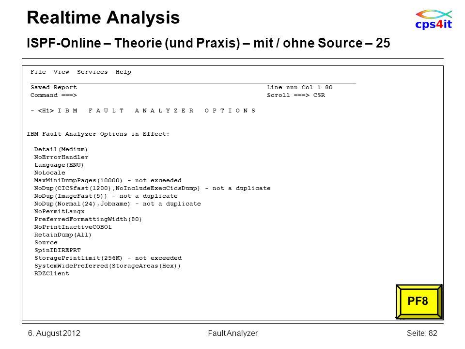 6. August 2012Seite: 82Fault Analyzer Realtime Analysis ISPF-Online – Theorie (und Praxis) – mit / ohne Source – 25 File View Services Help __________