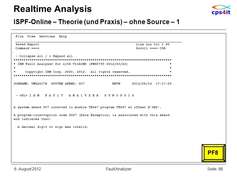 6. August 2012Seite: 86Fault Analyzer Realtime Analysis ISPF-Online – Theorie (und Praxis) – ohne Source – 1 File View Services Help _________________