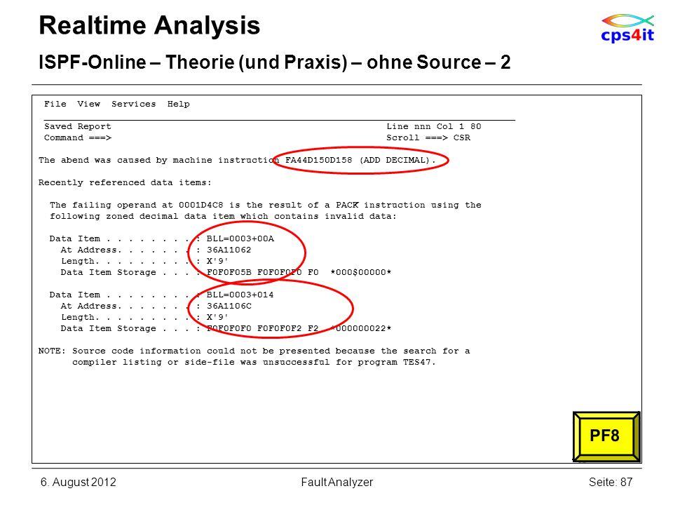 6. August 2012Seite: 87Fault Analyzer Realtime Analysis ISPF-Online – Theorie (und Praxis) – ohne Source – 2 File View Services Help _________________