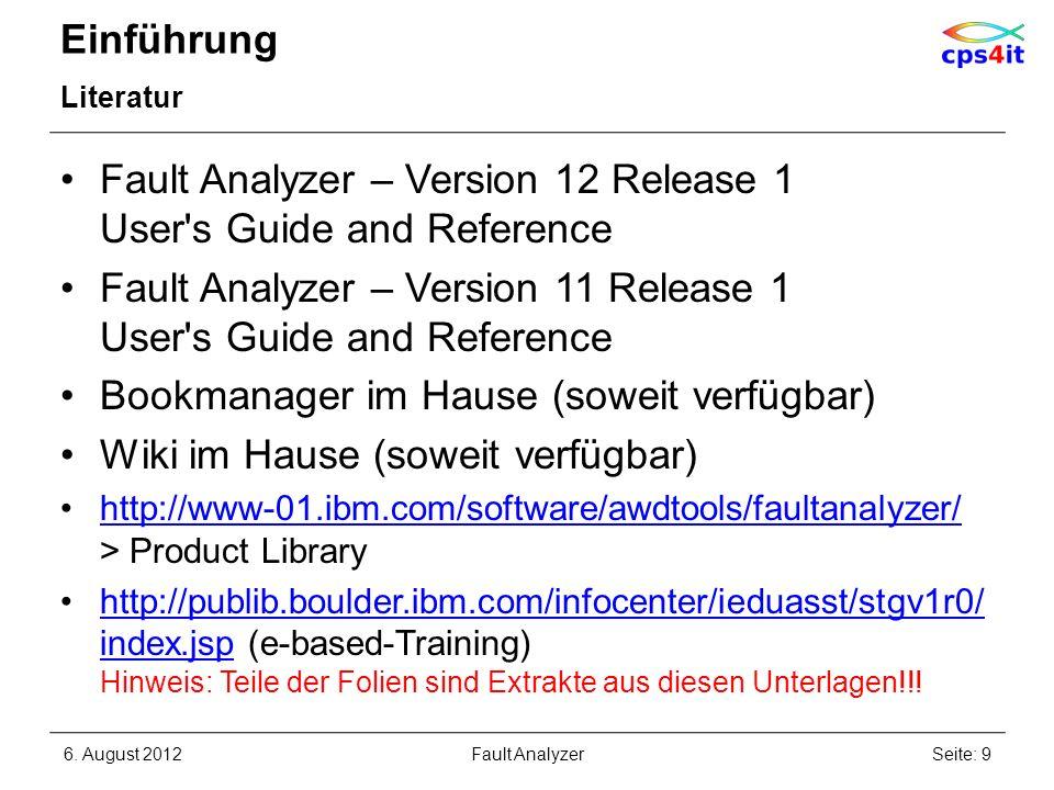 Einführung Literatur Fault Analyzer – Version 12 Release 1 User's Guide and Reference Fault Analyzer – Version 11 Release 1 User's Guide and Reference