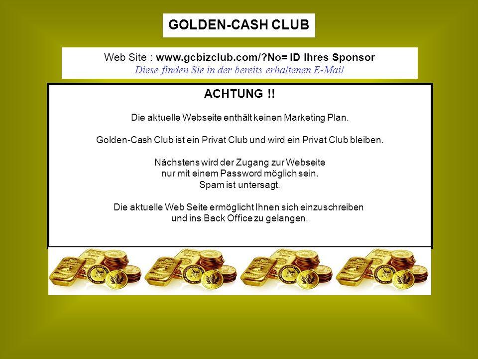 Web Site : www.gcbizclub.com/?No= ID Ihres Sponsor Diese finden Sie in der bereits erhaltenen E-Mail ACHTUNG !! Die aktuelle Webseite enthält keinen M