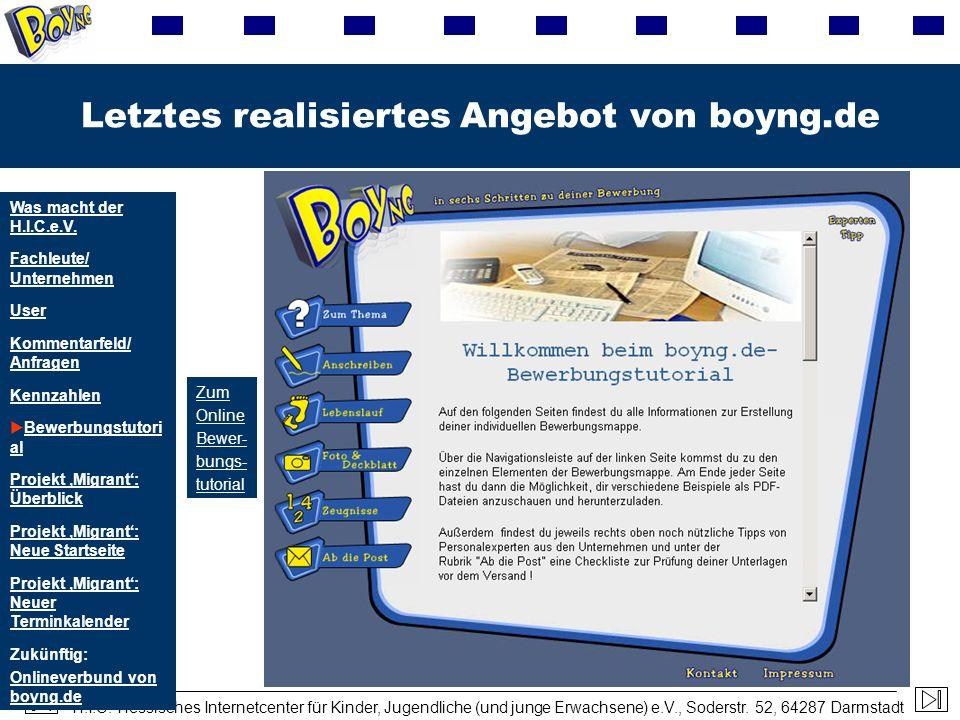 H.I.C. Hessisches Internetcenter für Kinder, Jugendliche (und junge Erwachsene) e.V., Soderstr. 52, 64287 Darmstadt Letztes realisiertes Angebot von b