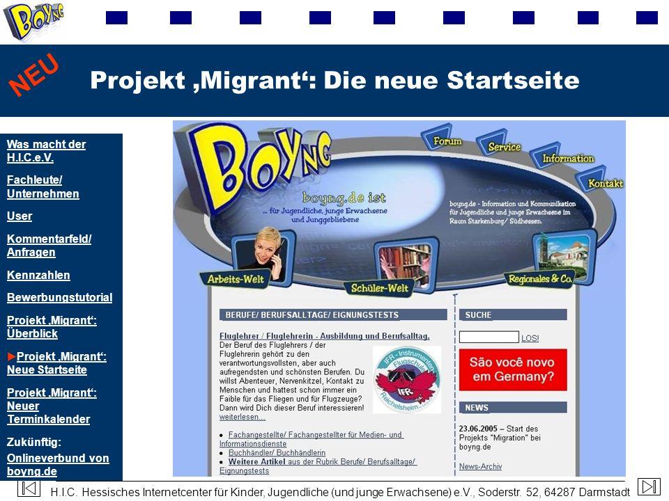 H.I.C. Hessisches Internetcenter für Kinder, Jugendliche (und junge Erwachsene) e.V., Soderstr. 52, 64287 Darmstadt Projekt Migrant: Die neue Startsei