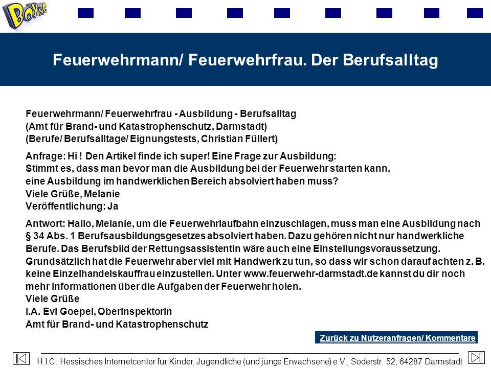 H.I.C. Hessisches Internetcenter für Kinder, Jugendliche (und junge Erwachsene) e.V., Soderstr. 52, 64287 Darmstadt Feuerwehrmann/ Feuerwehrfrau. Der