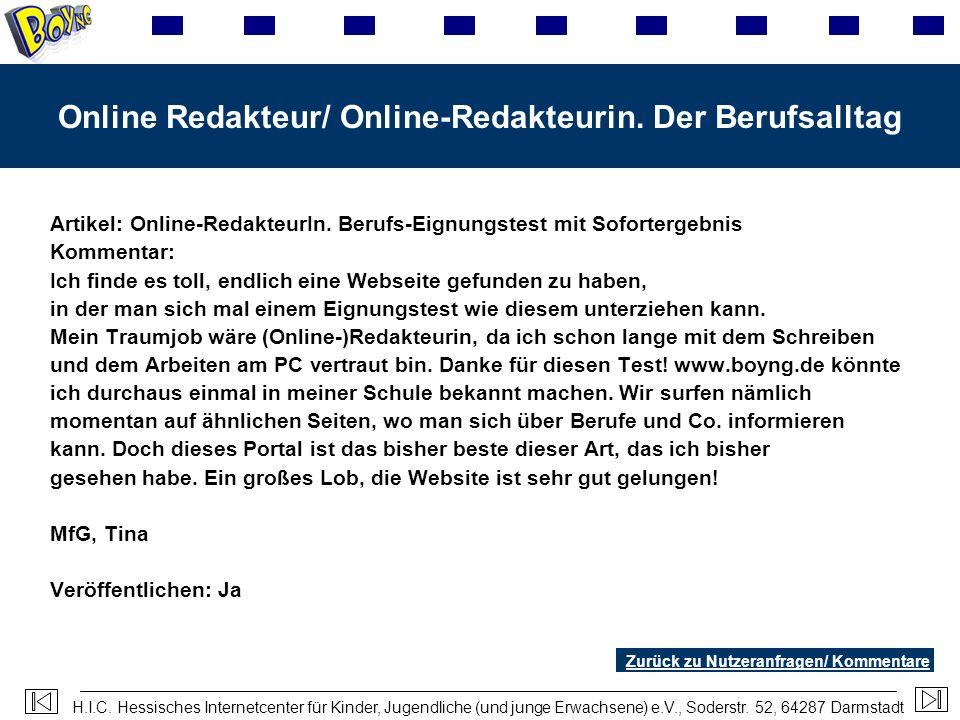 H.I.C. Hessisches Internetcenter für Kinder, Jugendliche (und junge Erwachsene) e.V., Soderstr. 52, 64287 Darmstadt Online Redakteur/ Online-Redakteur