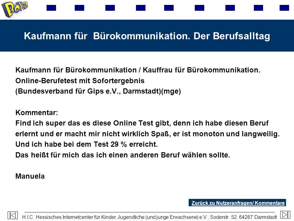 H.I.C. Hessisches Internetcenter für Kinder, Jugendliche (und junge Erwachsene) e.V., Soderstr. 52, 64287 Darmstadt Kaufmann für Bürokommunikation. De