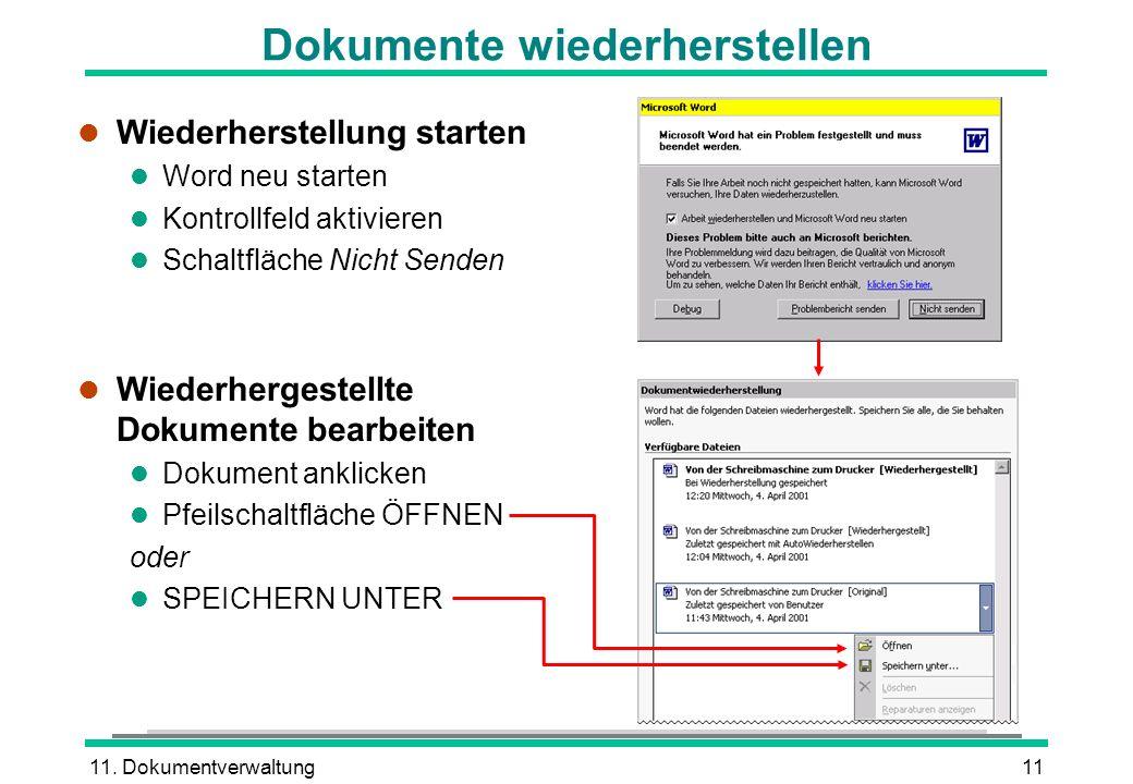 11. Dokumentverwaltung11 Dokumente wiederherstellen l Wiederherstellung starten l Word neu starten l Kontrollfeld aktivieren l Schaltfläche Nicht Send