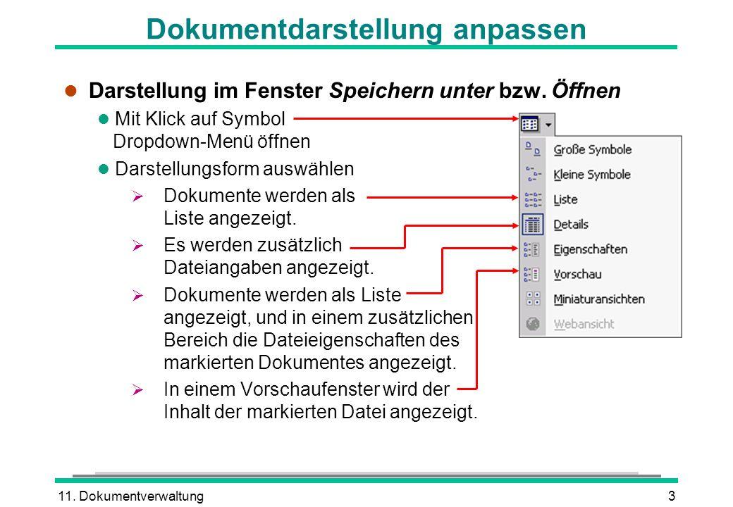 11. Dokumentverwaltung3 Dokumentdarstellung anpassen l Darstellung im Fenster Speichern unter bzw. Öffnen l Mit Klick auf Symbol Dropdown-Menü öffnen