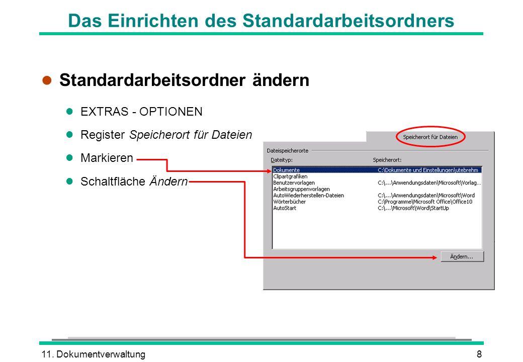 11. Dokumentverwaltung8 l Standardarbeitsordner ändern l EXTRAS - OPTIONEN l Register Speicherort für Dateien l Markieren l Schaltfläche Ändern Das Ei