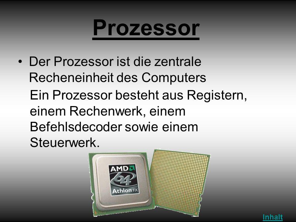 Prozessor Der Prozessor ist die zentrale Recheneinheit des Computers Ein Prozessor besteht aus Registern, einem Rechenwerk, einem Befehlsdecoder sowie