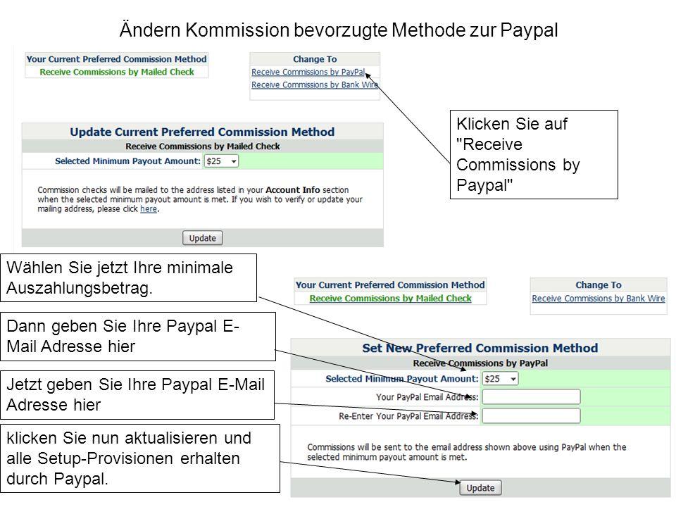 Ändern Kommission bevorzugte Methode zur Paypal Klicken Sie auf Receive Commissions by Paypal Wählen Sie jetzt Ihre minimale Auszahlungsbetrag.