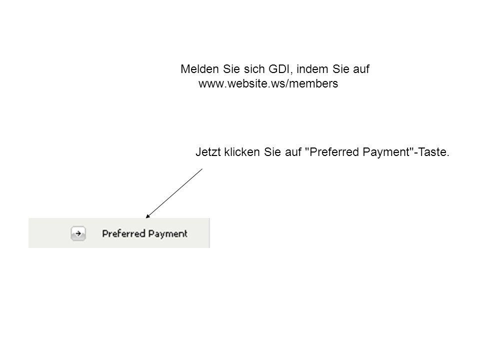 Melden Sie sich GDI, indem Sie auf www.website.ws/members Jetzt klicken Sie auf Preferred Payment -Taste.