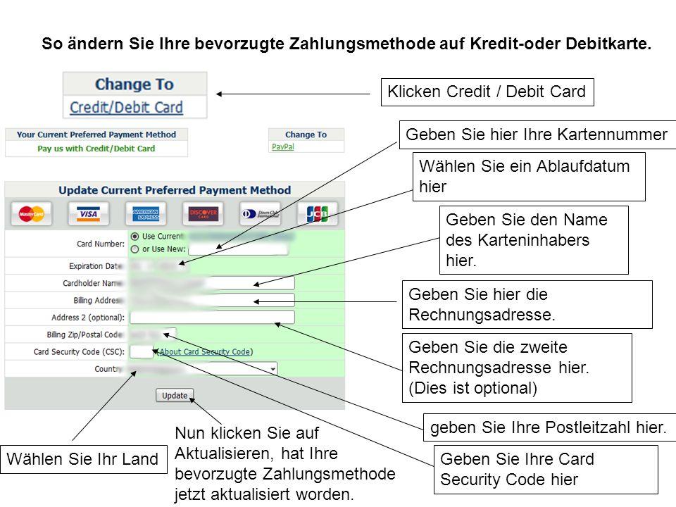 So ändern Sie Ihre bevorzugte Zahlungsmethode auf Kredit-oder Debitkarte.