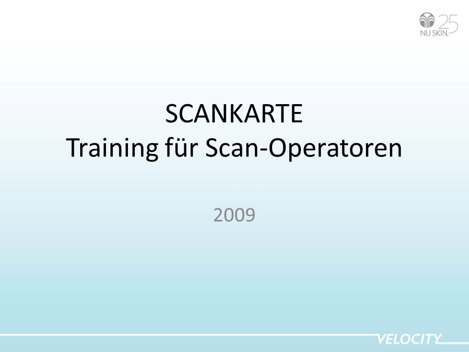 SCANKARTE Training für Scan-Operatoren 2009
