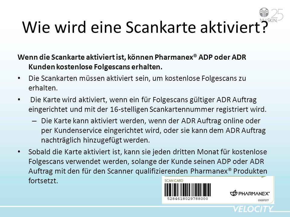 Wie wird eine Scankarte aktiviert? Wenn die Scankarte aktiviert ist, können Pharmanex® ADP oder ADR Kunden kostenlose Folgescans erhalten. Die Scankar