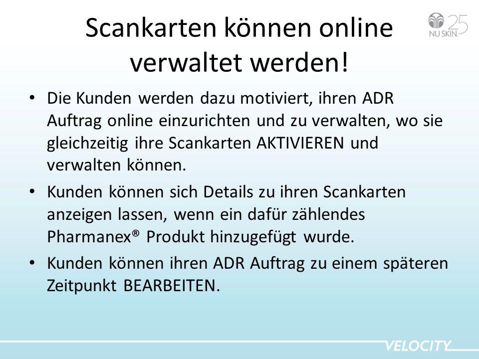 Scankarten können online verwaltet werden! Die Kunden werden dazu motiviert, ihren ADR Auftrag online einzurichten und zu verwalten, wo sie gleichzeit