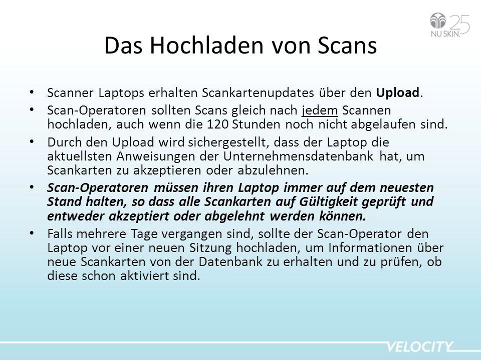 Das Hochladen von Scans Scanner Laptops erhalten Scankartenupdates über den Upload. Scan-Operatoren sollten Scans gleich nach jedem Scannen hochladen,