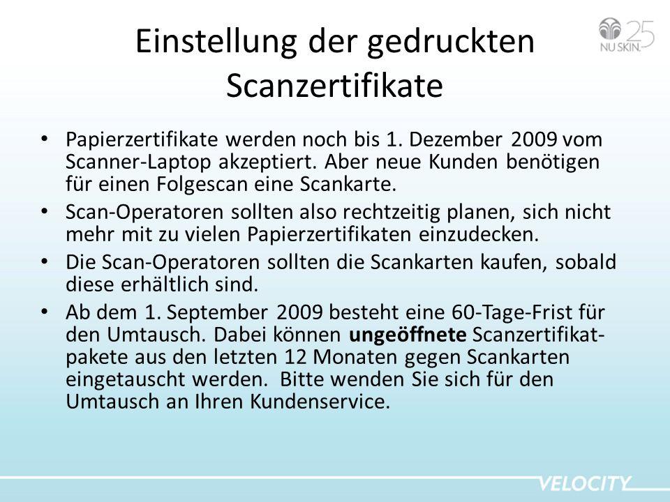 Einstellung der gedruckten Scanzertifikate Papierzertifikate werden noch bis 1. Dezember 2009 vom Scanner-Laptop akzeptiert. Aber neue Kunden benötige