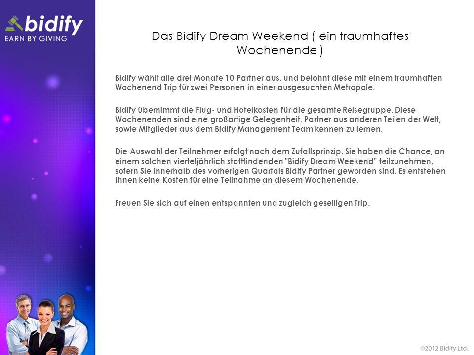 Das Bidify Dream Weekend ( ein traumhaftes Wochenende ) Bidify wählt alle drei Monate 10 Partner aus, und belohnt diese mit einem traumhaften Wochenen