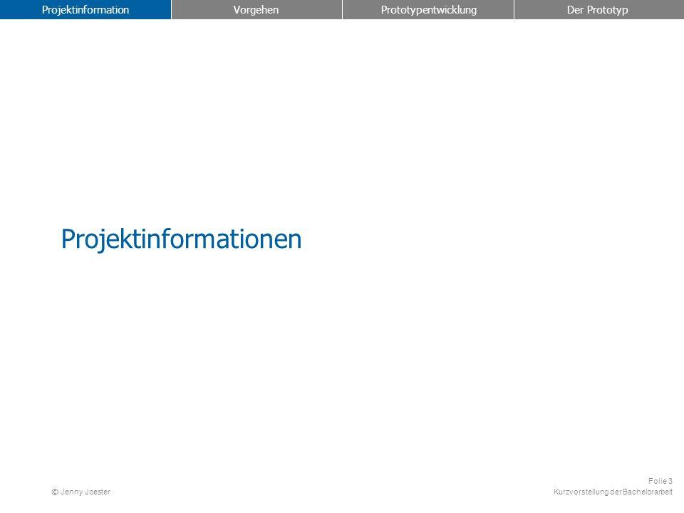 Kurzvorstellung der Bachelorarbeit Folie 14 © Jenny Joester Umsetzung der Nutzungsanforderung Exploration (1) 1.Beweglichkeit der Schnittstelle 2.Erkennungszeichen (Grafiken) 3.Personalisierung der Schnittstelle 4.Zurücksetzen der Schnittstelle 5.Freie Wegewahl zur Information 1 2 3 4 51 5 durch die Implementierung von 5 Interaktionskonzepten, die den Benutzer dazu motivieren, sich stärker mit einer Webseite auseinander zu setzen und sie zu explorieren: Projektinformation Vorgehen Prototypentwicklung Der Prototyp (Verbale Erläuterung zu den Interaktionskonzepten auf der nächsten Folie…) (Abbildung 7: Implementierung der Interaktionskonzepte)