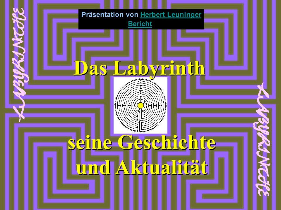 Das Labyrinth seine Geschichte und Aktualität Präsentation von Herbert Leuninger BerichtHerbert Leuninger Bericht