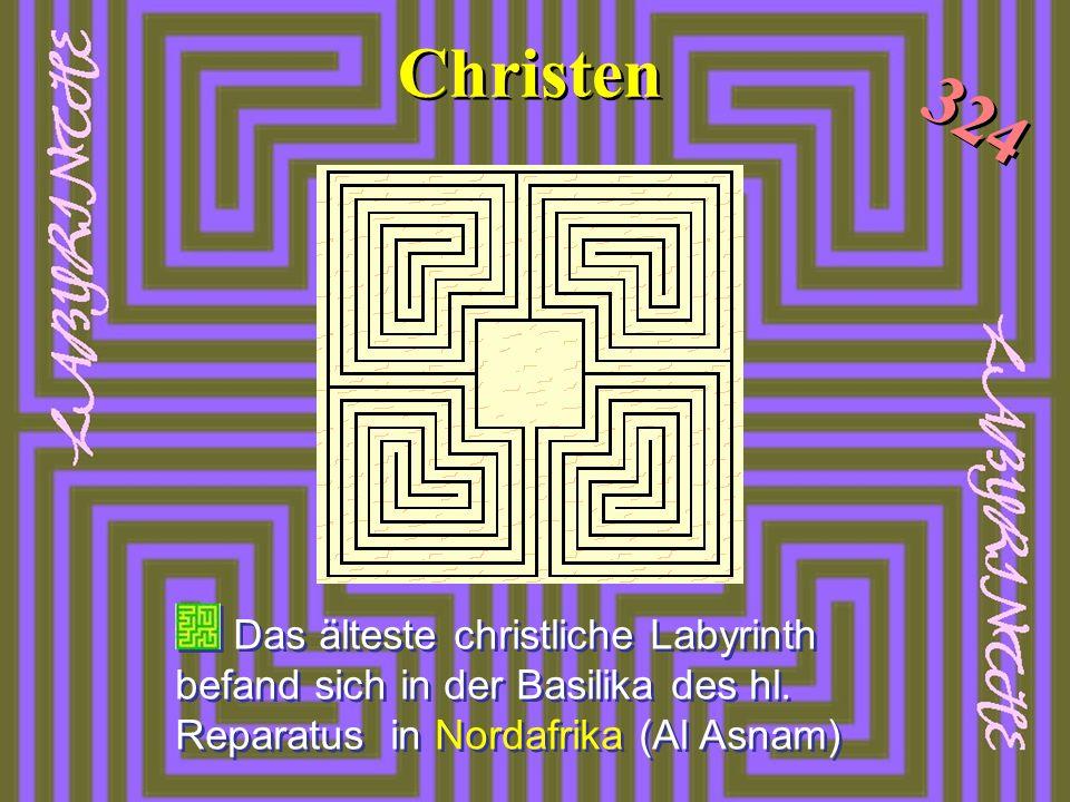 Das älteste christliche Labyrinth befand sich in der Basilika des hl. Reparatus in Nordafrika (Al Asnam) Christen 324