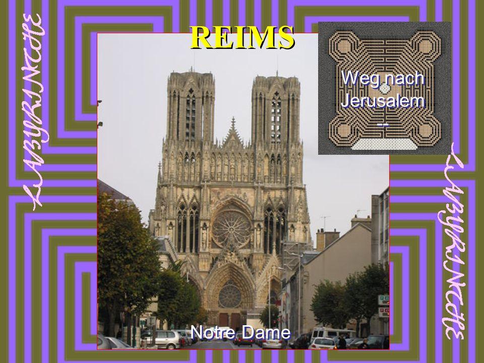 REIMS Notre Dame Weg nach Jerusalem --