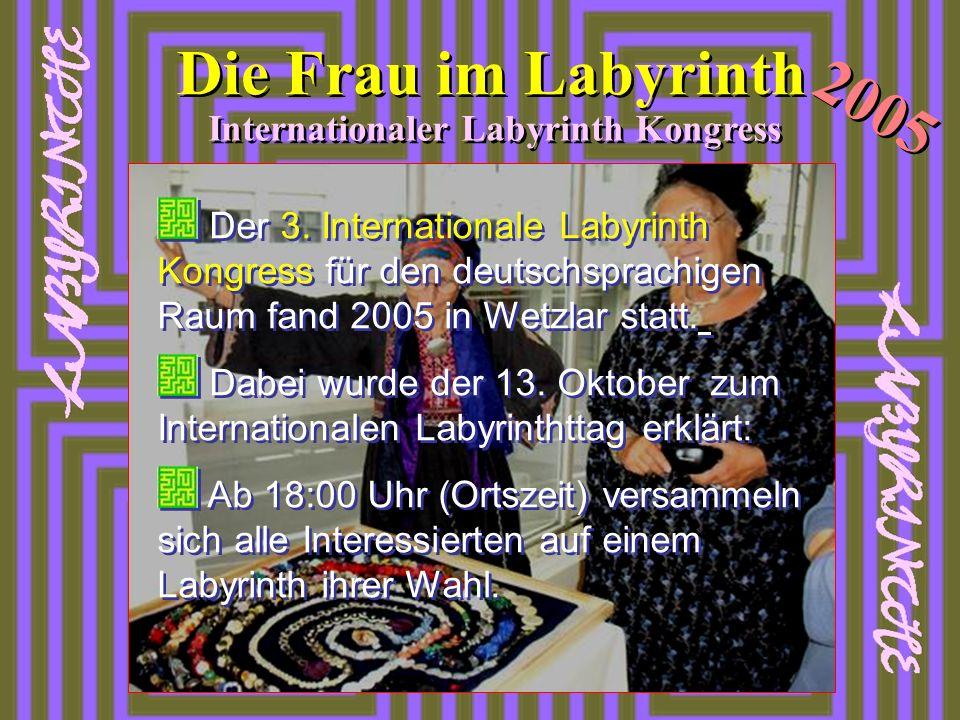 Der 3. Internationale Labyrinth Kongress für den deutschsprachigen Raum fand 2005 in Wetzlar statt. Dabei wurde der 13. Oktober zum Internationalen La