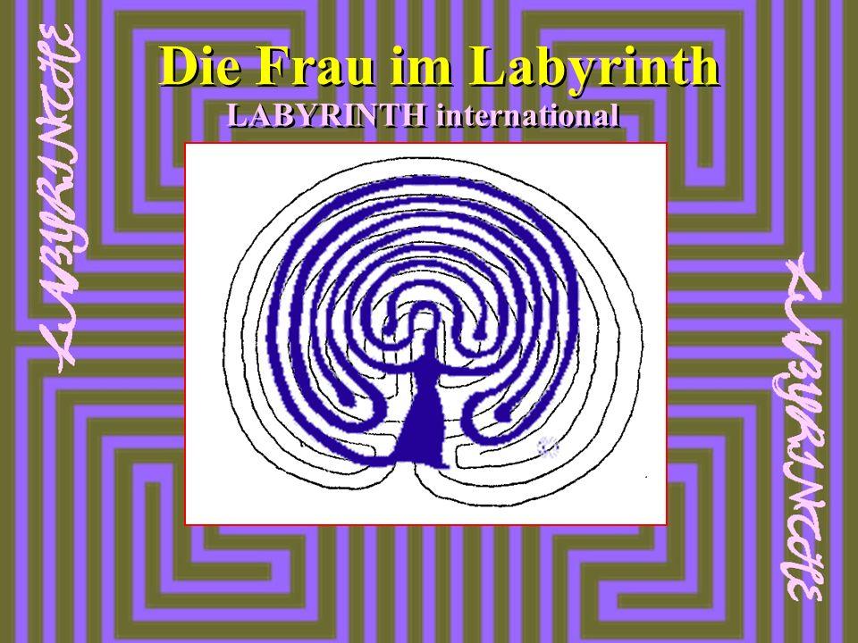 Die Frau im Labyrinth LABYRINTH international