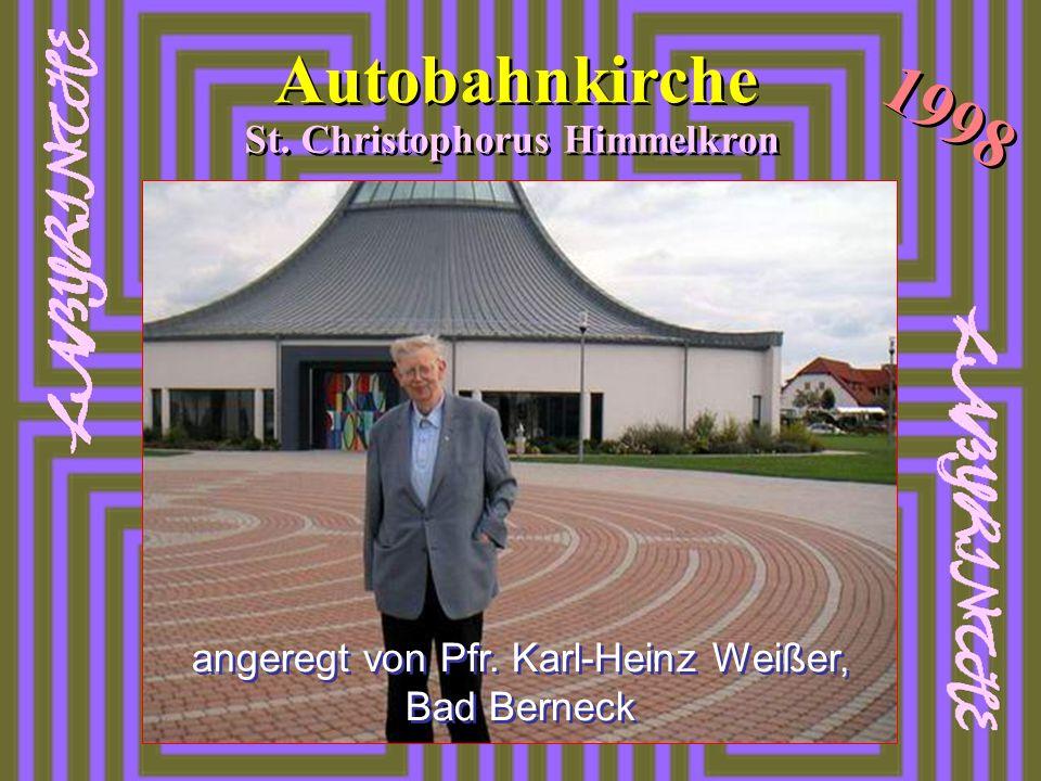 Autobahnkirche St. Christophorus Himmelkron 1998 angeregt von Pfr. Karl-Heinz Weißer, Bad Berneck
