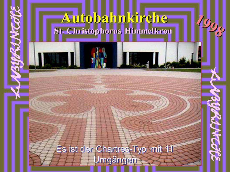 Autobahnkirche St. Christophorus Himmelkron 1998 Es ist der Chartres-Typ mit 11 Umgängen