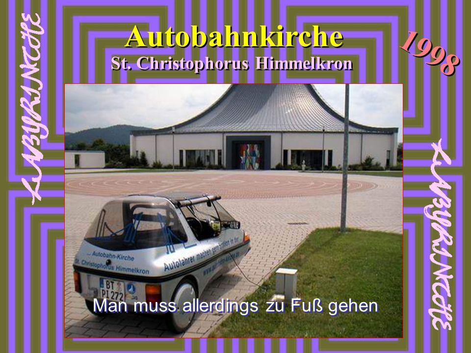 Autobahnkirche St. Christophorus Himmelkron 1998 Man muss allerdings zu Fuß gehen