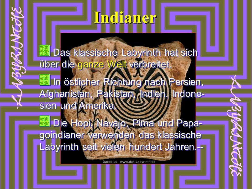 Das klassische Labyrinth hat sich über die ganze Welt verbreitet. In östlicher Richtung nach Persien, Afghanistan, Pakistan, Indien, Indone- sien und