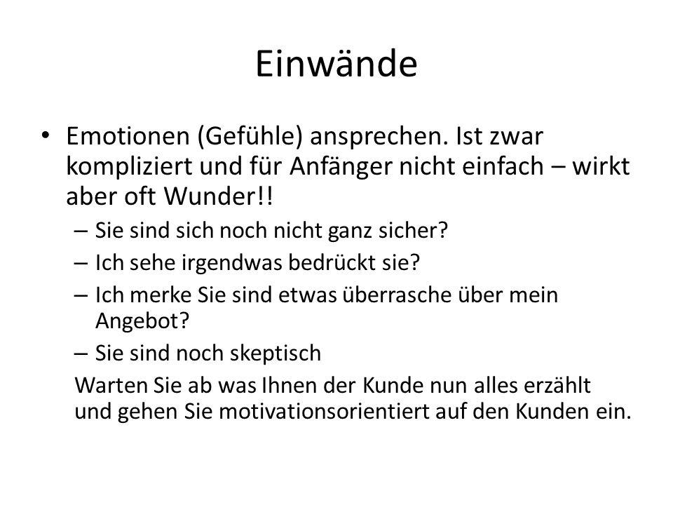 Einwände Emotionen (Gefühle) ansprechen.