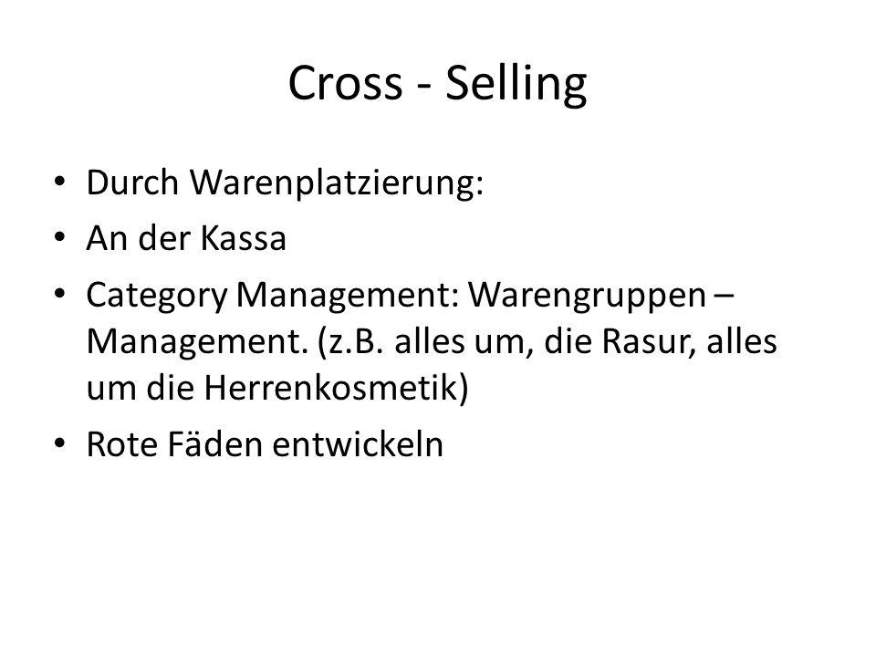 Cross - Selling Durch Warenplatzierung: An der Kassa Category Management: Warengruppen – Management.