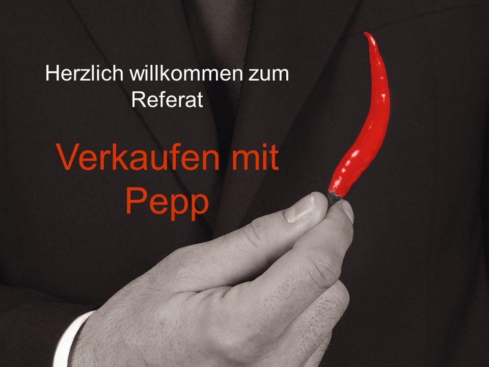 Herzlich willkommen zum Referat Verkaufen mit Pepp