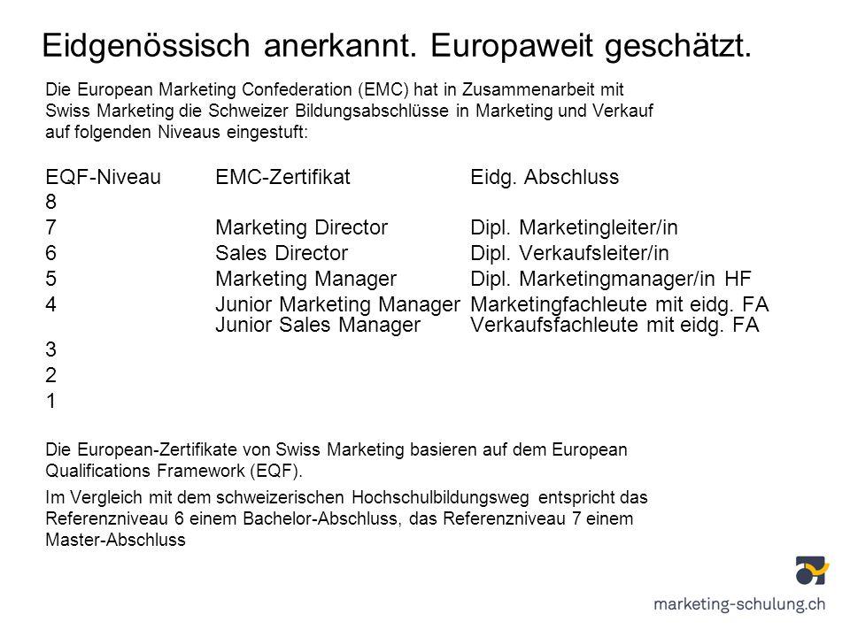 Eidgenössisch anerkannt. Europaweit geschätzt. Die European Marketing Confederation (EMC) hat in Zusammenarbeit mit Swiss Marketing die Schweizer Bild