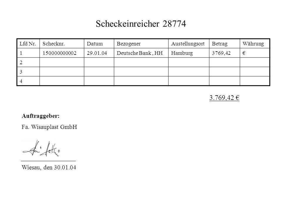 Scheckeinreicher 28774 Lfd Nr.Schecknr.DatumBezogenerAustellungsortBetragWährung 115000000000229.01.04Deutsche Bank, HHHamburg3769,42 2 3 4 Auftraggeb