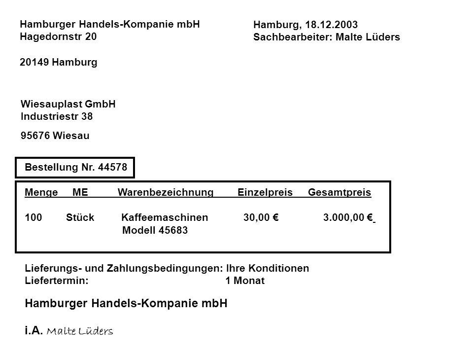 Hamburger Handels-Kompanie mbH Hagedornstr 20 20149 Hamburg Wiesauplast GmbH Industriestr 38 95676 Wiesau Bestellung Nr. 44578 Menge ME Warenbezeichnu