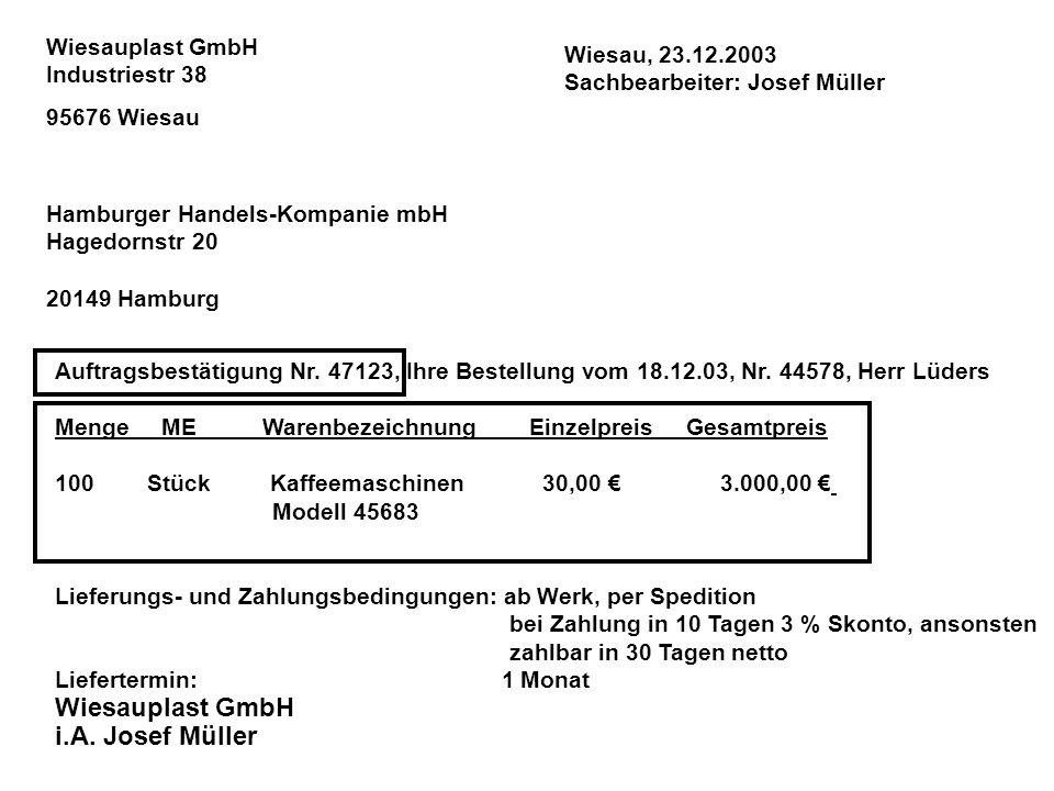 Hamburger Handels-Kompanie mbH Hagedornstr 20 20149 Hamburg Wiesauplast GmbH Industriestr 38 95676 Wiesau Auftragsbestätigung Nr. 47123, Ihre Bestellu