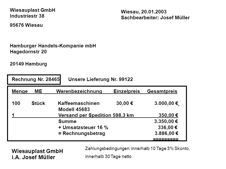 Hamburger Handels-Kompanie mbH Hagedornstr 20 20149 Hamburg Wiesauplast GmbH Industriestr 38 95676 Wiesau Rechnung Nr. 28465 Unsere Lieferung Nr. 9912