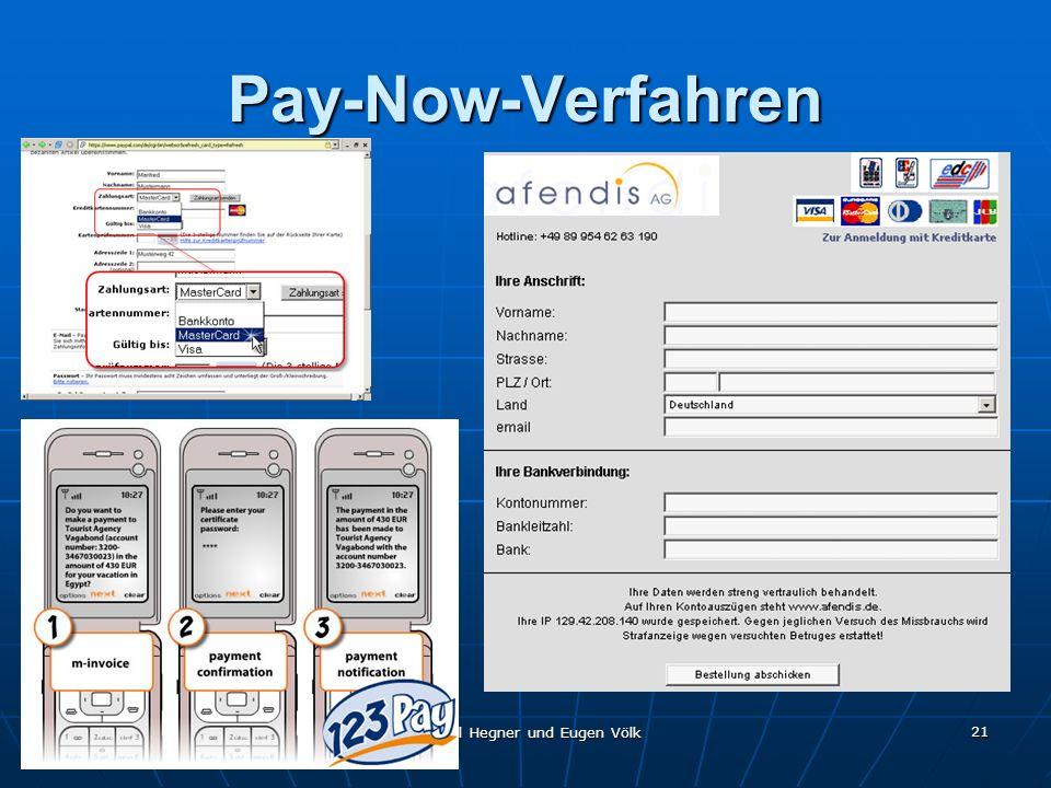 Fachhochschule Trier - Schneidershof Michael Hegner und Eugen Völk 21 Pay-Now-Verfahren
