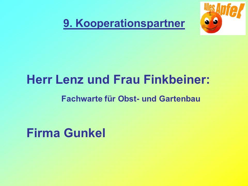 9. Kooperationspartner Herr Lenz und Frau Finkbeiner: Fachwarte für Obst- und Gartenbau Firma Gunkel