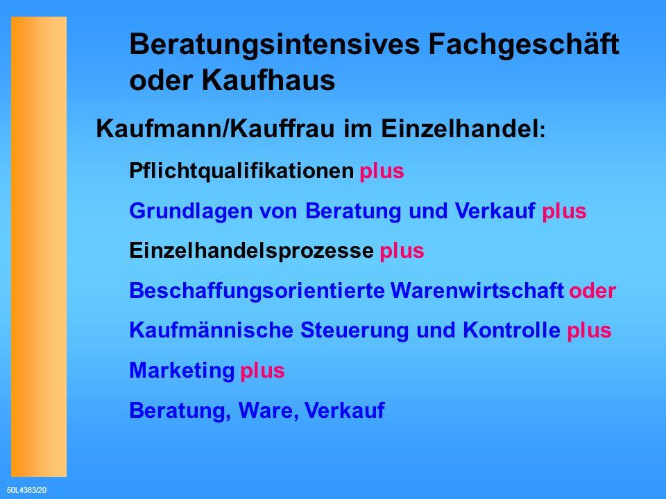 50L4383/20 Beratungsintensives Fachgeschäft oder Kaufhaus Kaufmann/Kauffrau im Einzelhandel : Pflichtqualifikationen plus Grundlagen von Beratung und